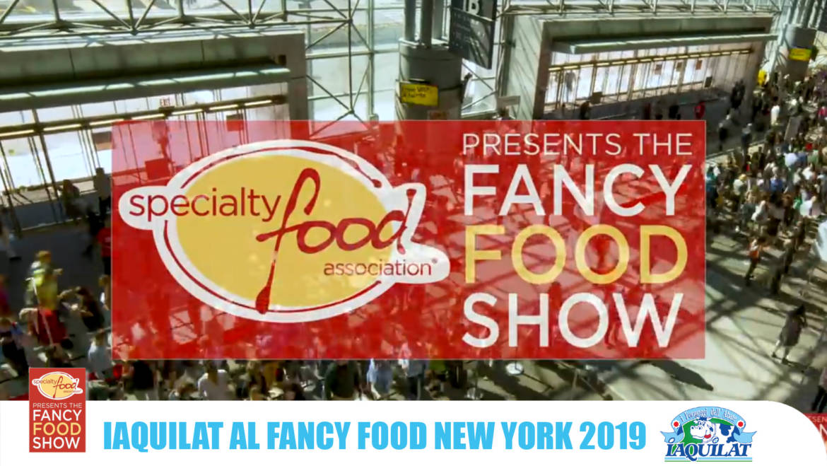 Iaquilat al Fancy Food di New Yorl dal 23 Giugno!